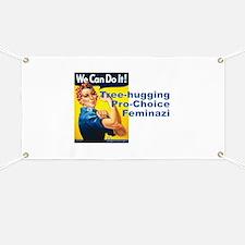 Tree-Hugging Pro-Choice Feminazi Banner