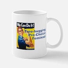 Tree-Hugging Pro-Choice Feminazi Mug
