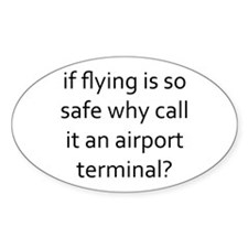 if flying is so safe why call it an Decal