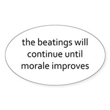 beatings will continue until morale Decal