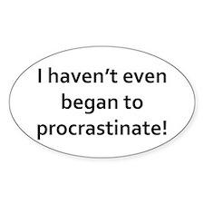 I haven't even began procrastinate Decal