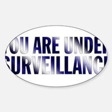 You Are Under Surveillance e12 Sticker (Oval)