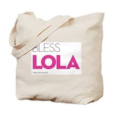 Bless Lola. Then you can eat. Tote Bag