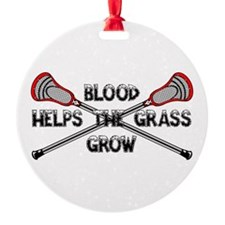 Lacrosse blood helps the grass grow Ornament