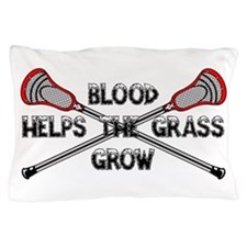Lacrosse blood helps the grass grow Pillow Case