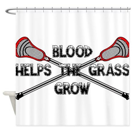 Lacrosse blood helps the grass grow Shower Curtain