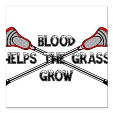 "Lacrosse blood helps the Square Car Magnet 3"" x 3"""