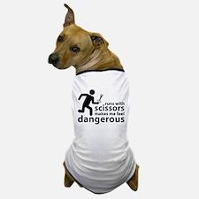 Runs with scissors makes me feel dangerous Dog T-S