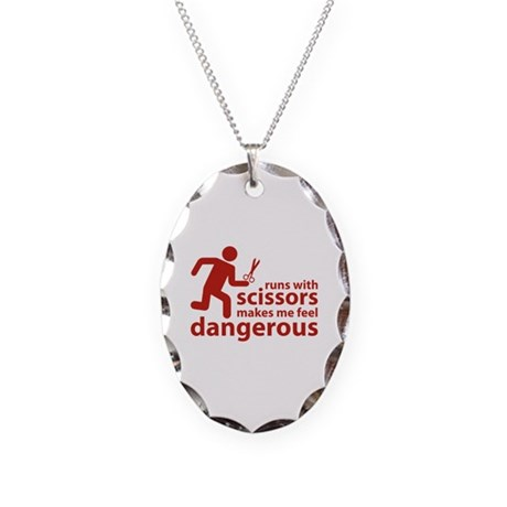 Runs with scissors makes me feel dangerous Necklac