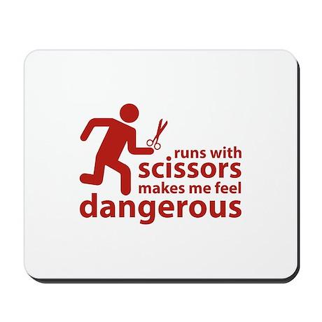 Runs with scissors makes me feel dangerous Mousepa