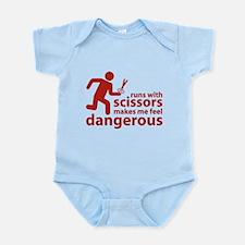 Runs with scissors makes me feel dangerous Infant