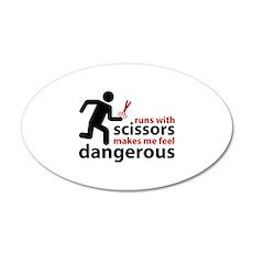 Runs with scissors makes me feel dangerous 22x14 O
