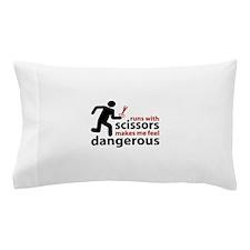 Runs with scissors makes me feel dangerous Pillow