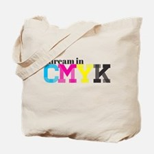 I Dream in CMYK Tote Bag