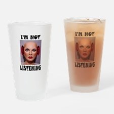 NOT LISTENING Drinking Glass