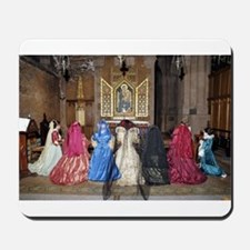Her Majesty and Ladies at Prayer Mousepad