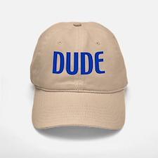 DUDE Baseball Baseball Cap