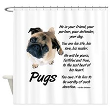 Pug Your Friend Shower Curtain