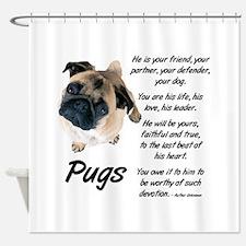 Pug Your Friend Shower Curtain