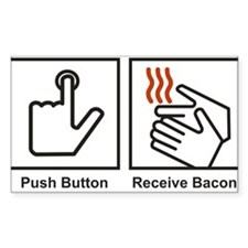 Push Button, Receive Bacon Decal