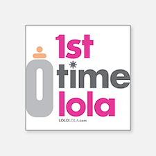 "1st Time Lola Square Sticker 3"" x 3"""