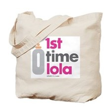 1st Time Lola Tote Bag
