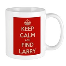 Keep Calm and Find Larry Mug