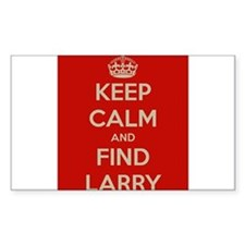 Keep Calm and Find Larry Decal