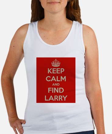 Keep Calm and Find Larry Women's Tank Top