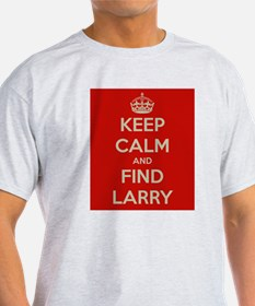 Keep Calm and Find Larry T-Shirt