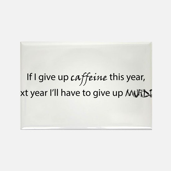 If I give up caffeine this year... Rectangle Magne