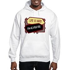 Life Is Hard-Katharine Hepburn/t-shirt Jumper Hoody