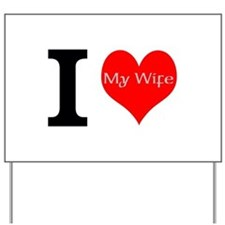 I Love My Wife Yard Sign