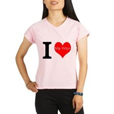 I Love My Wife Performance Dry T-Shirt