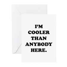I'm Cooler Than Anybody Here Greeting Cards (Pk of
