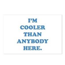 I'm Cooler Than Anybody Here Postcards (Package of