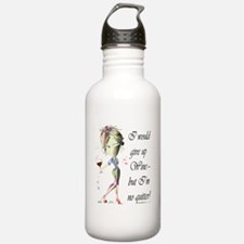 I would give up Wine but Im no quitter! Water Bottle