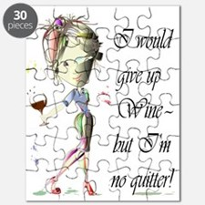 I would give up Wine but Im no quitter! Puzzle