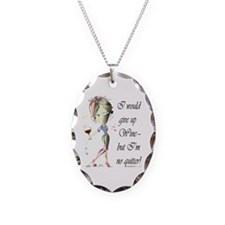 I would give up Wine but Im no quitter! Necklace