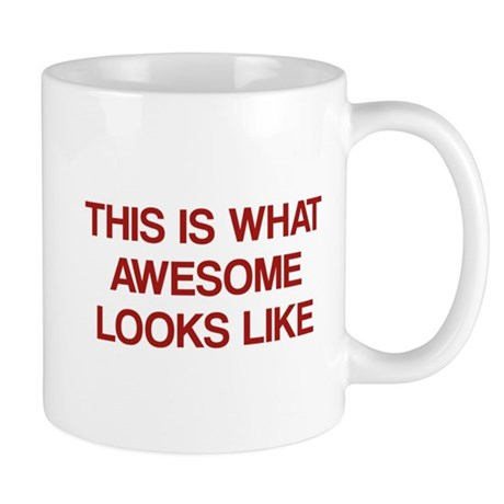 This Is What Awesome Looks Like Mug By Funniestsayings