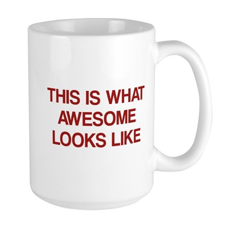 This is what Awesome looks like Large Mug