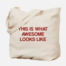 This is what Awesome looks like Tote Bag