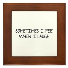 Sometimes I Pee When I Laugh Framed Tile