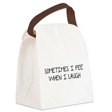 Sometimes I Pee When I Laugh Canvas Lunch Bag