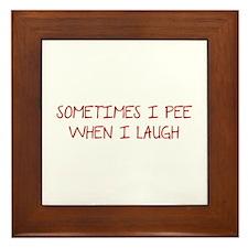 Sometimes I Pee When I Laugh Framed Tile