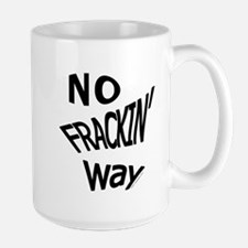 No Frackin Way for light background Mug