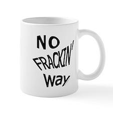 No Frackin Way for light background Mug