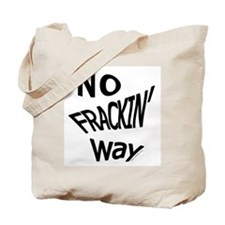 No Frackin Way for light background Tote Bag