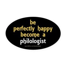 Be Happy Philologist Oval.jpg Oval Car Magnet