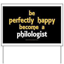 Be Happy Philologist wall peel.jpg Yard Sign